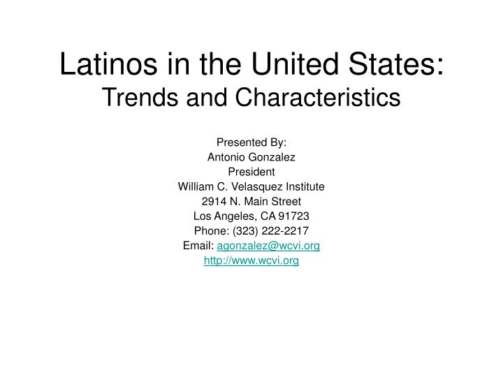 latinos in the united states trends and characteristics n.