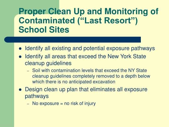 "Proper Clean Up and Monitoring of Contaminated (""Last Resort"") School Sites"