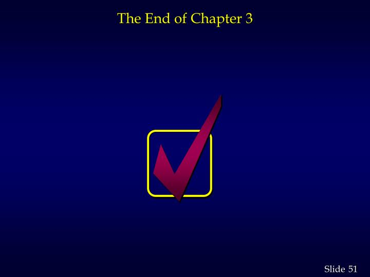 The End of Chapter 3