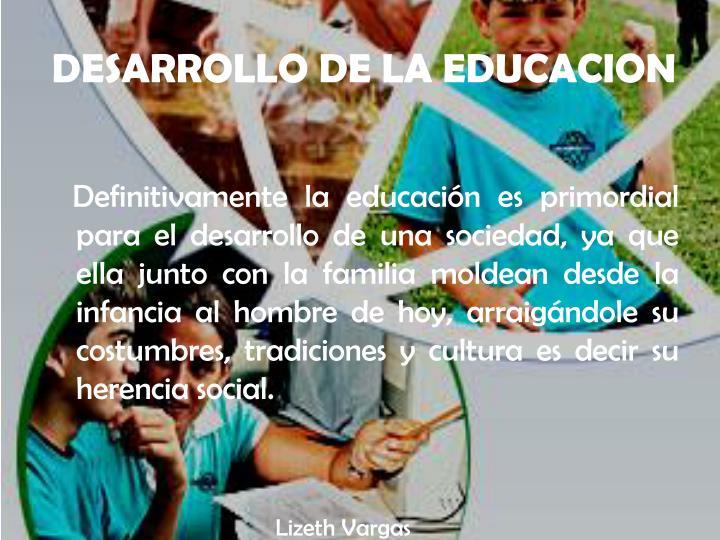 DESARROLLO DE LA EDUCACION
