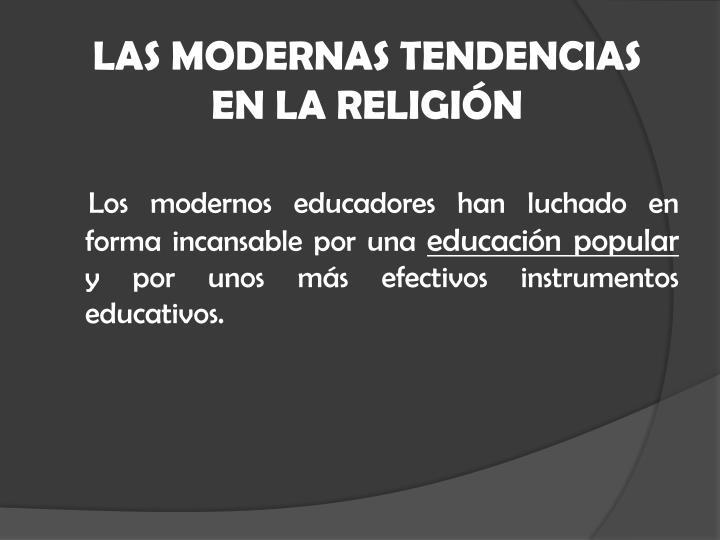 LAS MODERNAS TENDENCIAS EN LA RELIGIÓN