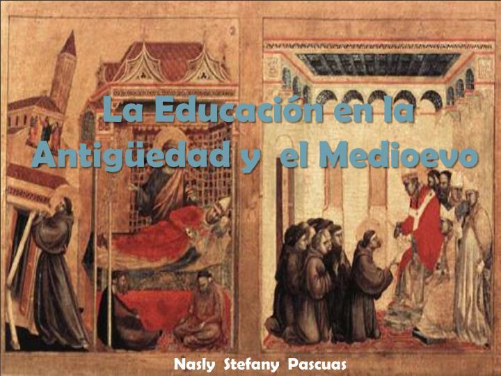 La Educación en la Antigüedad y  el Medioevo