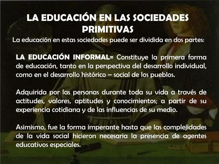 LA EDUCACIÓN EN LAS SOCIEDADES