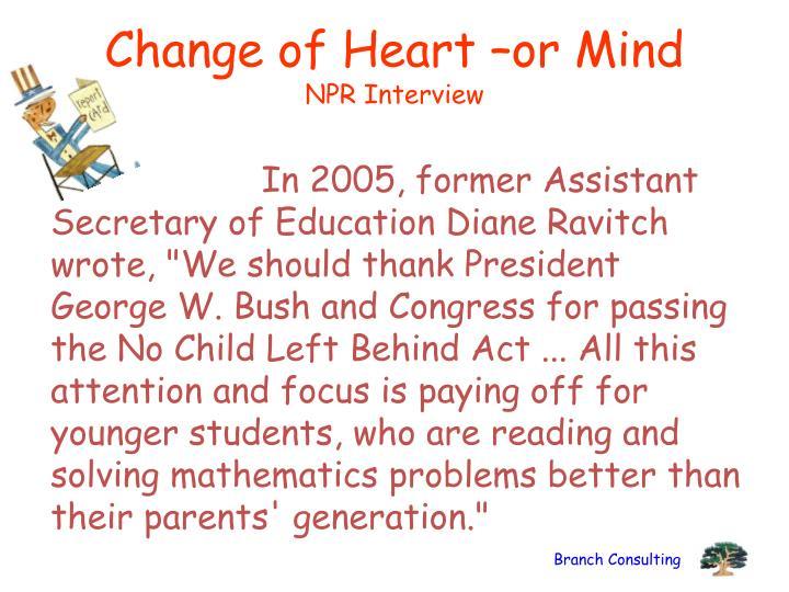 Change of Heart –or Mind