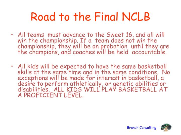 Road to the Final NCLB