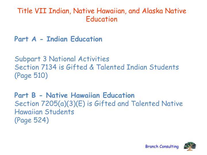 Title VII Indian, Native Hawaiian, and Alaska Native Education