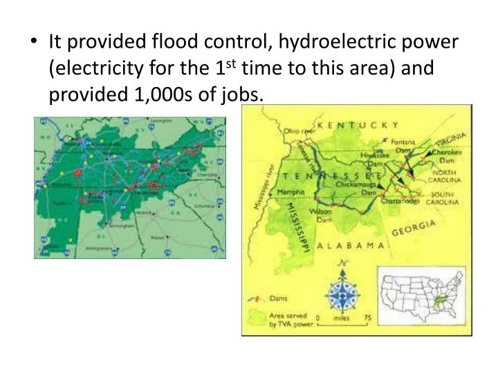 It provided flood control, hydroelectric power (electricity for the 1