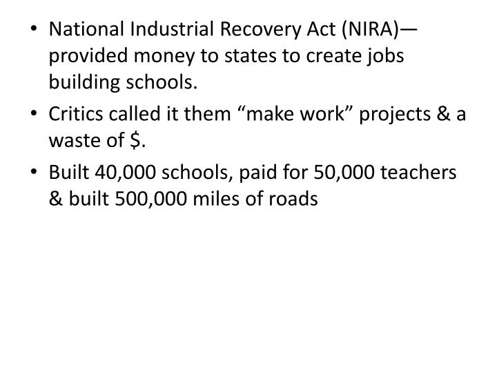 National Industrial Recovery Act (NIRA)—provided money to states to create jobs building schools.