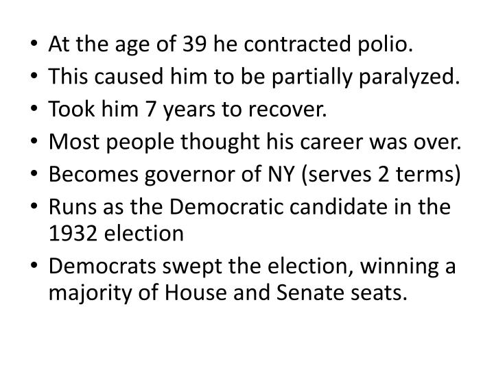 At the age of 39 he contracted polio.