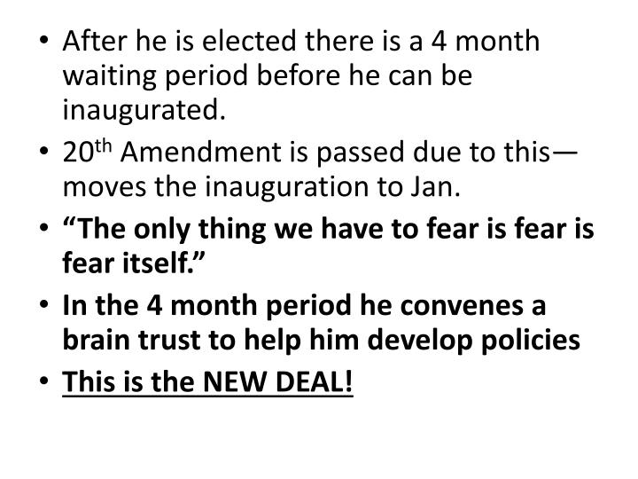 After he is elected there is a 4 month waiting period before he can be inaugurated.