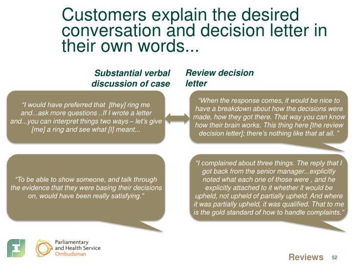 Customers explain the desired conversation and decision letter in their own words...