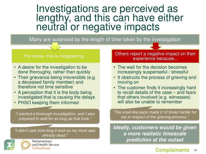 Investigations are perceived as lengthy, and this can have either neutral or negative impacts
