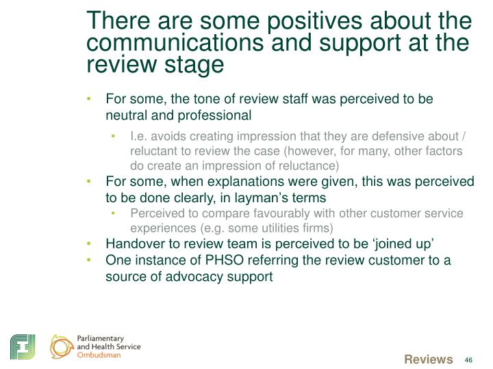 There are some positives about the communications and support at the review stage