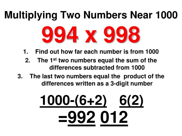 Multiplying Two Numbers Near 1000