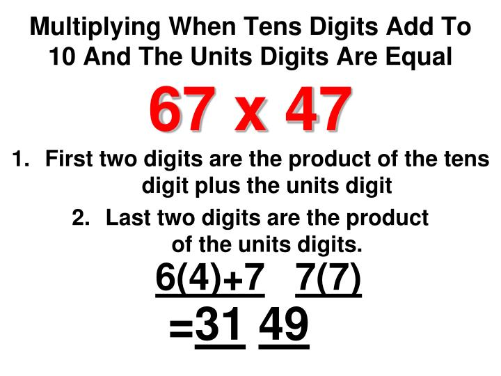 Multiplying When Tens Digits Add To   10 And The Units Digits Are Equal