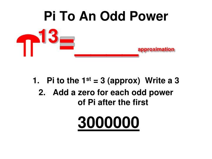 Pi To An Odd Power