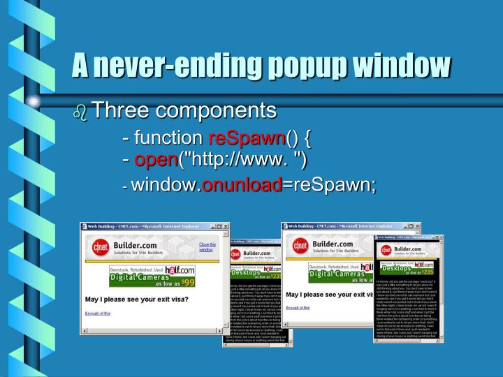 A never-ending popup window