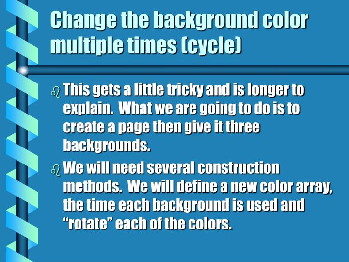 Change the background color multiple times (cycle)