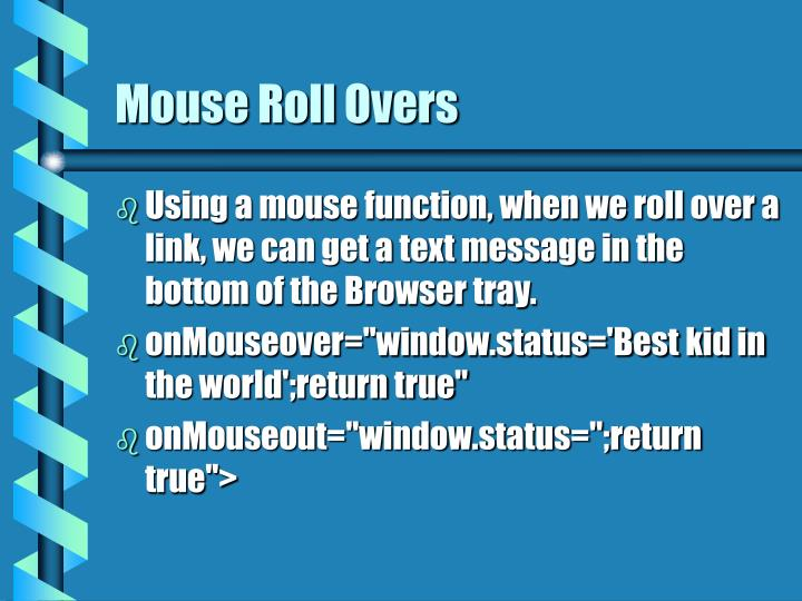 Mouse Roll Overs