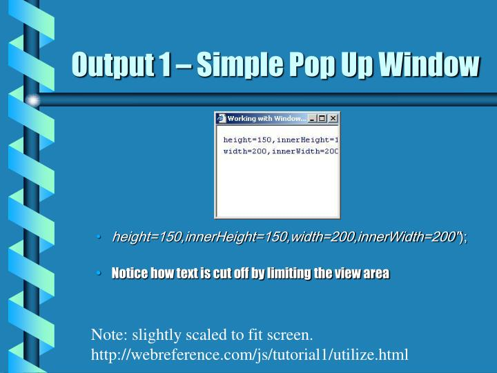 Output 1 – Simple Pop Up Window