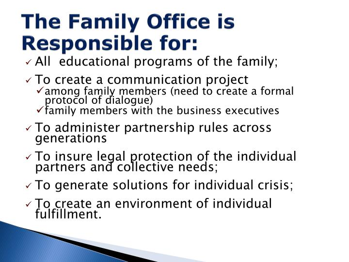 The Family Office is Responsible for: