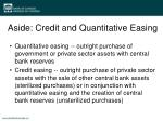 aside credit and quantitative easing