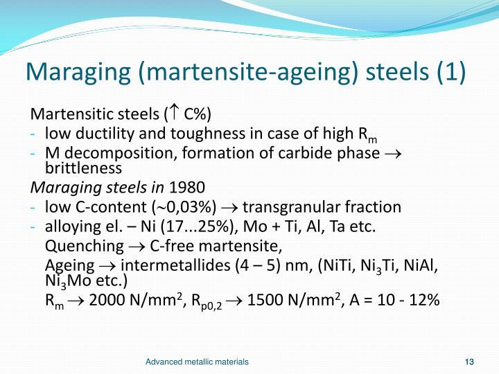 Maraging (martensite-ageing) steels (1)