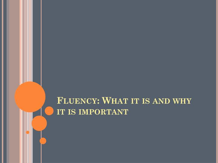 Fluency: What it is and why it is important