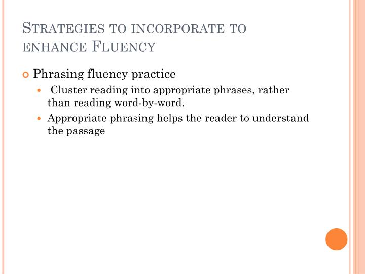 Strategies to incorporate to enhance Fluency