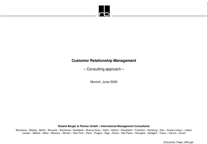 customer relationship management consulting approach munich june 2000 n.