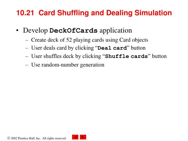 10.21  Card Shuffling and Dealing Simulation