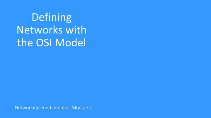 defining networks with the osi model n.
