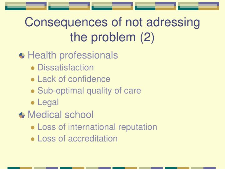 Consequences of not adressing the problem (2)