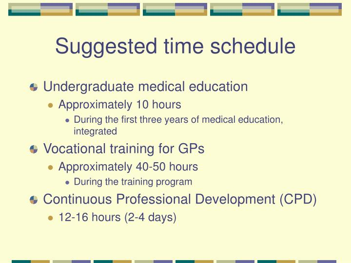 Suggested time schedule