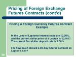 pricing of foreign exchange futures contracts cont d1