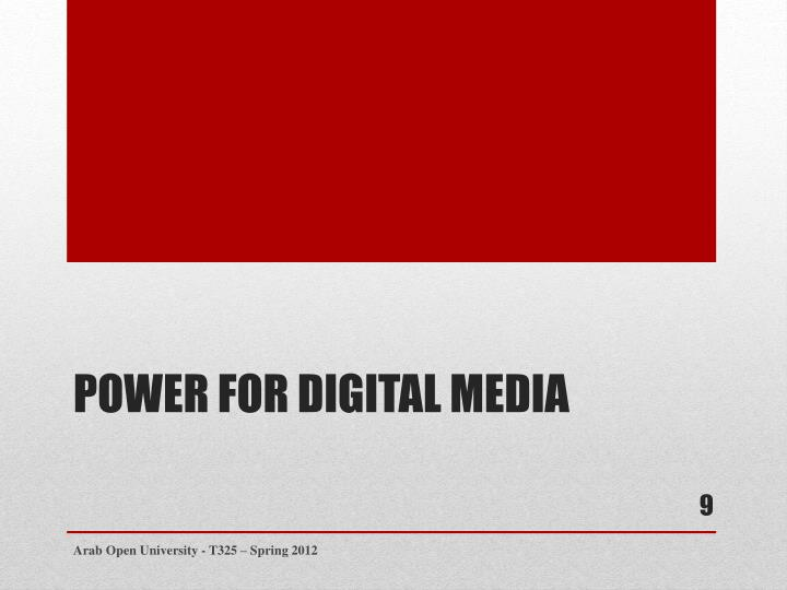 Power for Digital Media