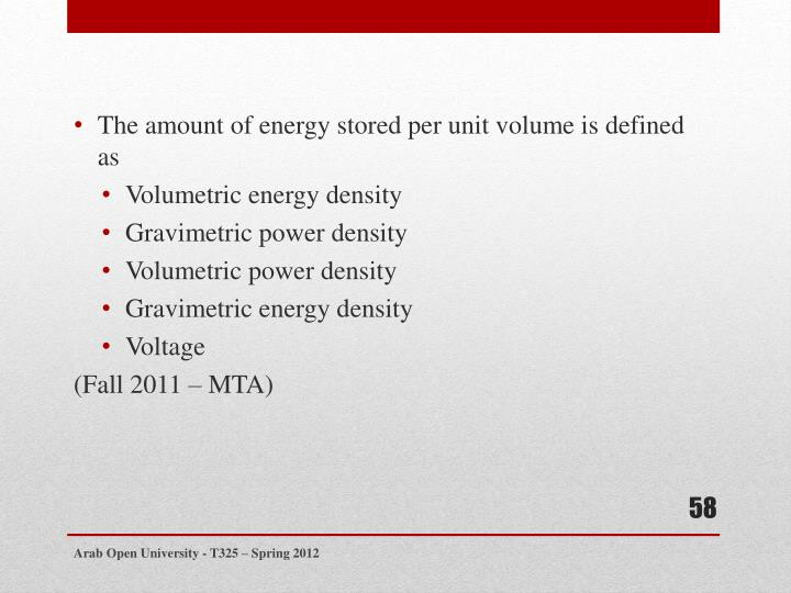 The amount of energy stored per unit volume is defined as