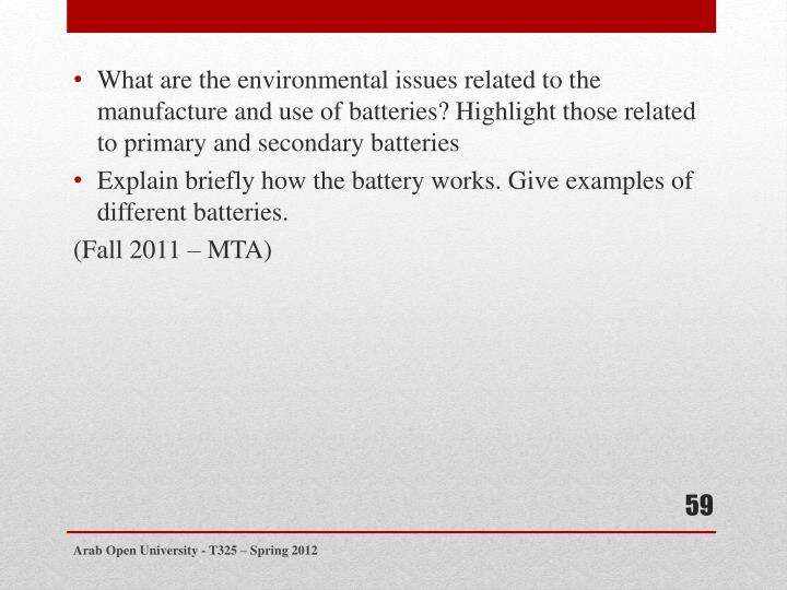 What are the environmental issues related to the manufacture and use of batteries? Highlight those related to primary and secondary
