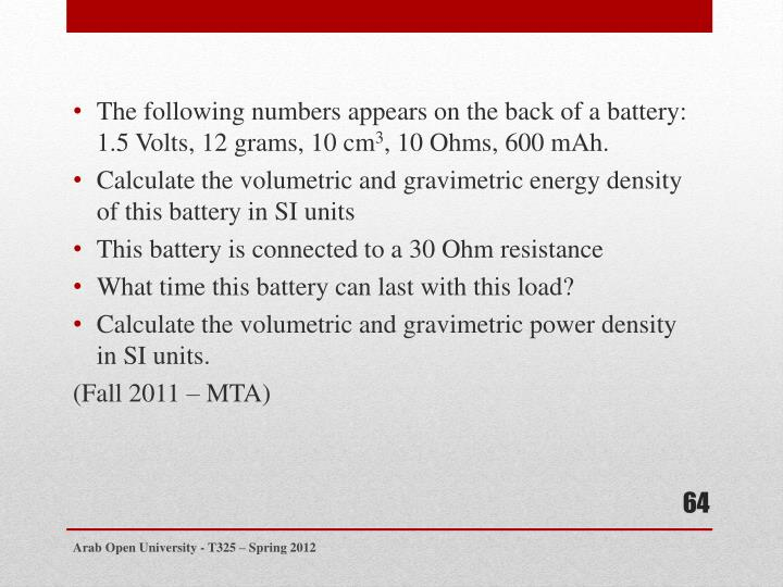 The following numbers appears on the back of a battery: 1.5 Volts, 12 grams, 10 cm
