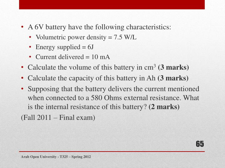 A 6V battery have the following
