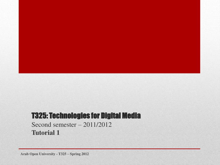 T325 technologies for digital media