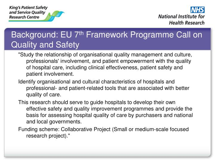 Background eu 7 th framework programme call on quality and safety
