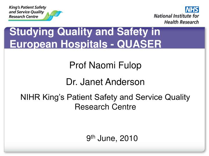 Studying quality and safety in european hospitals quaser