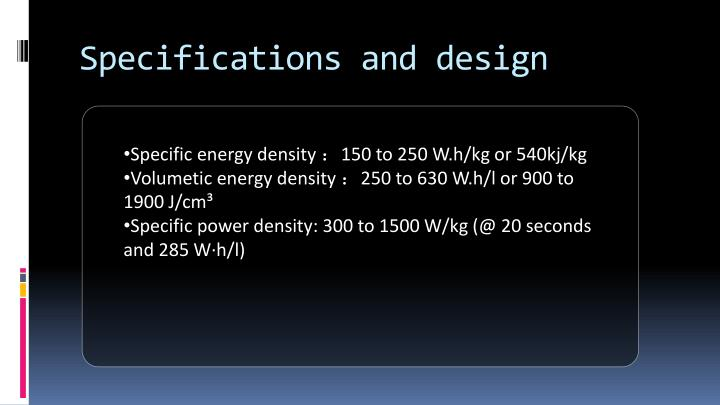 Specifications and design