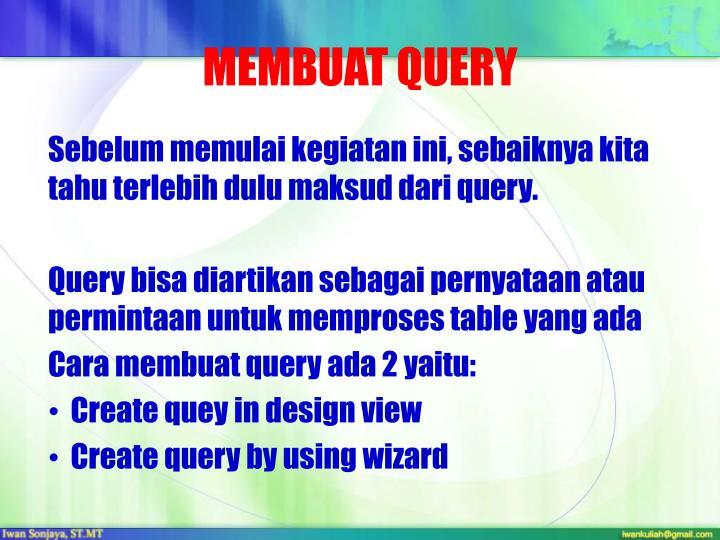 MEMBUAT QUERY