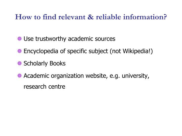 Use trustworthy academic sources