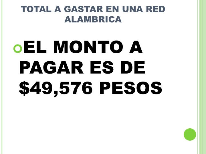 TOTAL A GASTAR EN UNA RED ALAMBRICA
