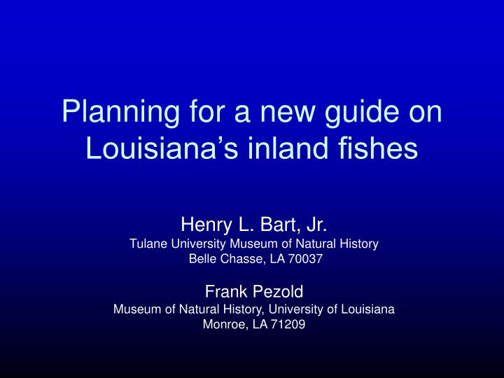 planning for a new guide on louisiana s inland fishes n.