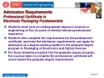 admission requirements professional certificate in electronic packaging fundamentals