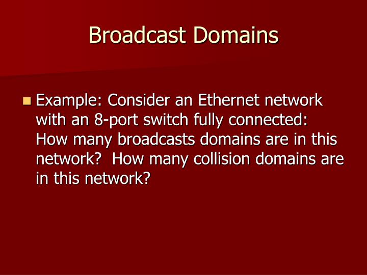 Broadcast Domains